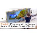 Ecrans interactifs tactiles Android